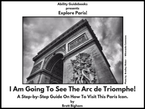 Ability Guidebook_ I Am Going To The Arc de Triomphe!