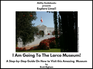 I Am Going To The Larco Museum, Lima,, Peru