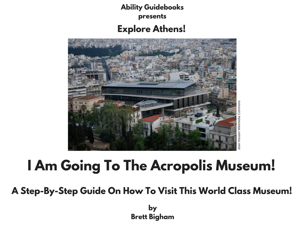 Ability Guidebook_ I Am Going To The Acropolis Museum!
