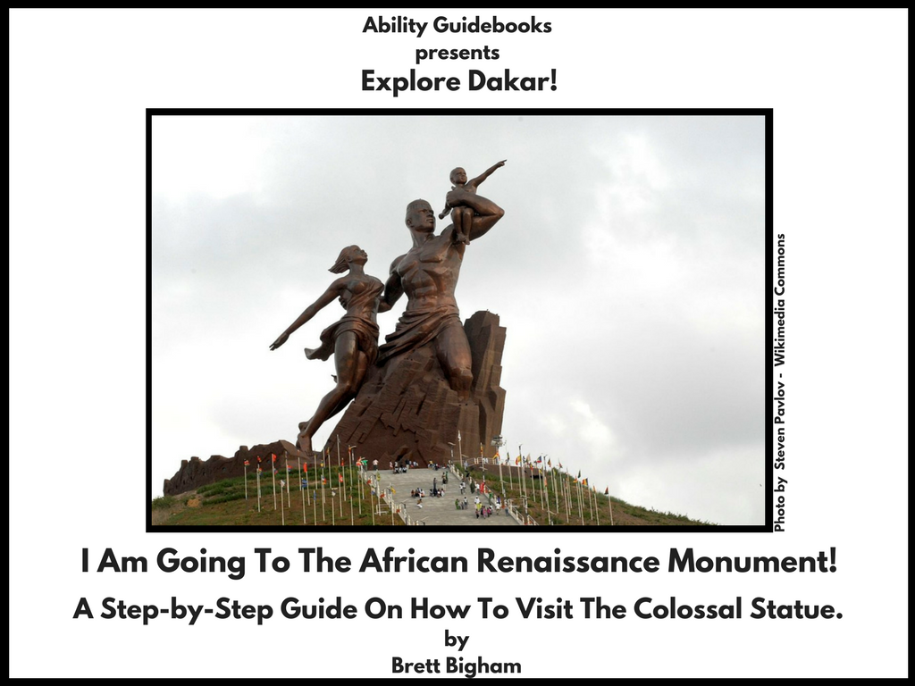 Ability Guidebook_ I Am Going To The African Renaissance Monument