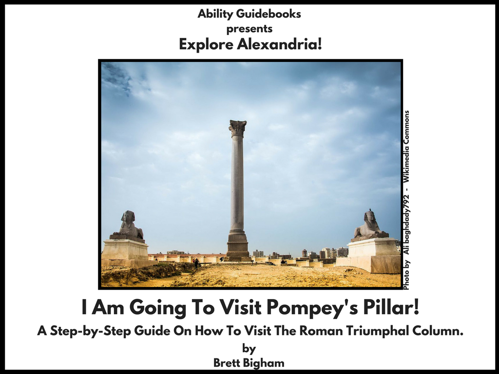 Ability Guidebook_ I Am Going To Visit Pompey's Pillar!
