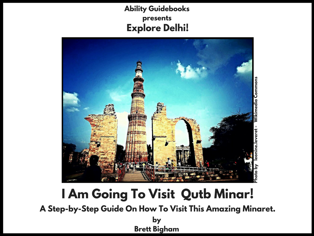 Ability Guidebook_ I Am Going To Visit Qutb Minar!