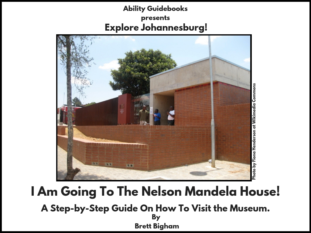 Ability Guidebook_ I Am Going To The Nelson Mandela House!